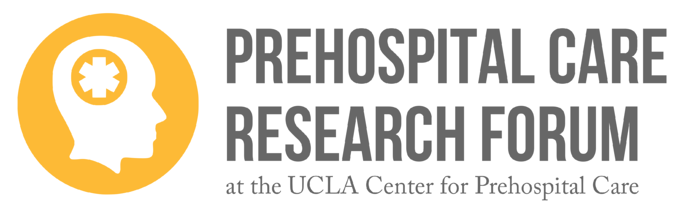 Prehospital Care Research Forum at the UCLA Center for Prehospital Care
